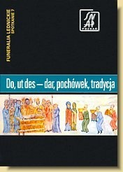 Okładka książki Do, ut des — dar pochówek, tradycja. Funeralia Lednickie — spotkanie 7