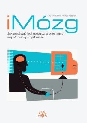 Okładka książki iMózg. Jak przetrwać technologiczną przemianę współczesnej umysłowości