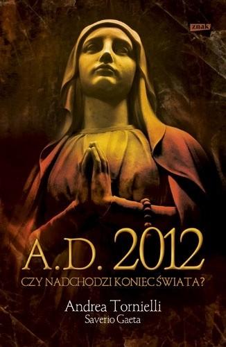 Okładka książki A.D. 2012. Czy nadchodzi koniec świata?