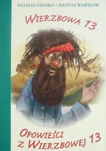 Okładka książki Wierzbowa 13. Opowieści z Wierzbowej 13