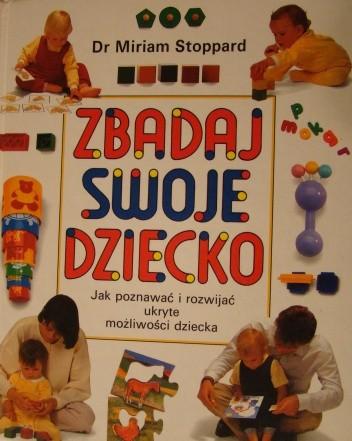 Okładka książki Zbadaj swoje dziecko. Jak poznawać i rozwijać ukryte możliwości dziecka