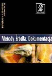 Okładka książki Metody. Źródła. Dokumentacja. Funeralia Lednickie — spotkanie 11