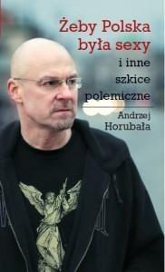 Okładka książki Żeby Polska była sexy i inne szkice polemiczne
