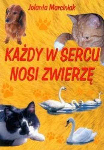 Okładka książki Każdy w sercu nosi zwierzę
