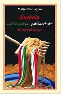 Kuchnia Wlosko Polska I Polsko Wloska Dla Poczatkujacych