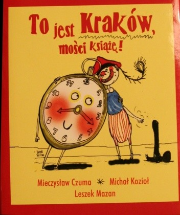 Okładka książki To jest Kraków, Mości Książę!