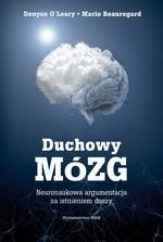 Okładka książki Duchowy mózg. Neuronaukowa argumentacja za istnieniem duszy