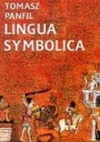 Lingua symbolica. O pochodzeniu i znaczeniach najstarszych symboli heraldycznych w Polsce