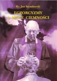 Okładka książki Egzorcyzmy a moce ciemności