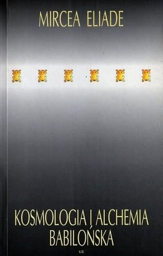 Okładka książki Kosmologia i alchemia babilońska