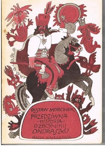 Okładka książki Przedziwna historia o zbójniku Ondraszku