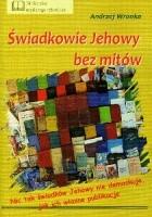 Świadkowie Jehowy bez mitów