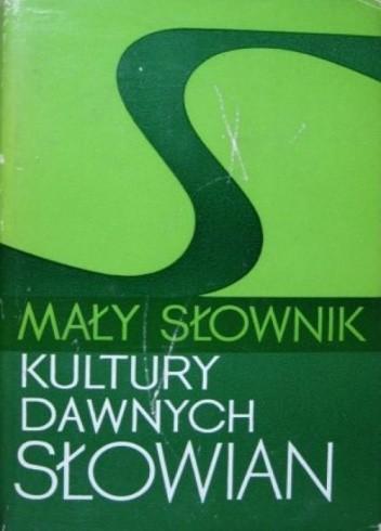 Okładka książki Mały słownik kultury dawnych Słowian