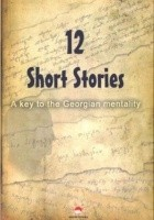 12 Short Stories. A key to the Georgian mentality