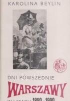 Dni powszednie Warszawy w latach 1880-1900