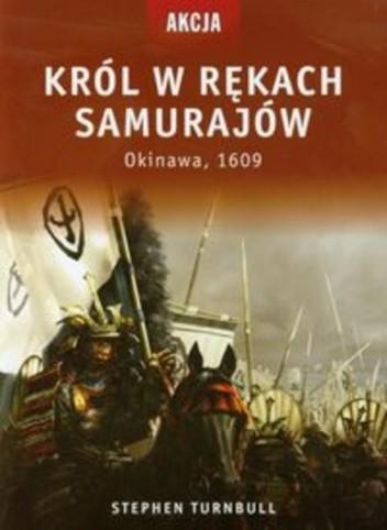 Okładka książki Król w rękach samurajów