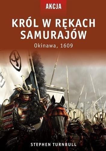 Okładka książki Król w rękach samurajów. Okinawa, 1609