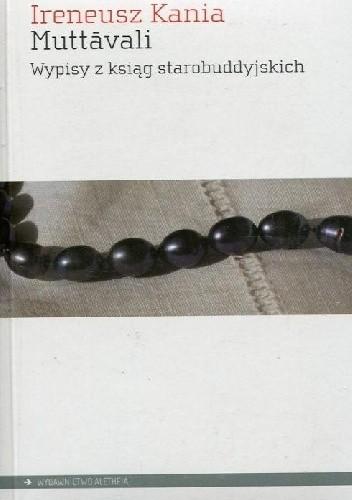 Okładka książki Muttāvali. Wypisy z ksiąg starobuddyjskich