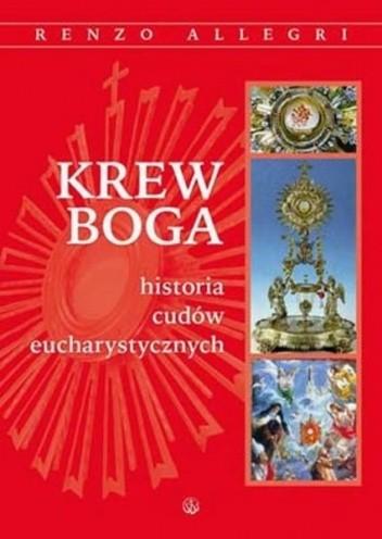Okładka książki Krew Boga. Historia cudów eucharystycznych