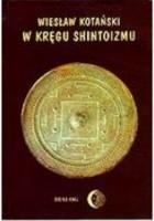 W kręgu shintoizmu. Tom I. Przeszłość i jej tajemnice