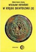 W kręgu shintoizmu. Tom II. Doktryna, kult, organizacja