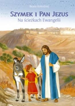 Okładka książki Szymek i Pan Jezus. Na ścieżkach Ewangelii