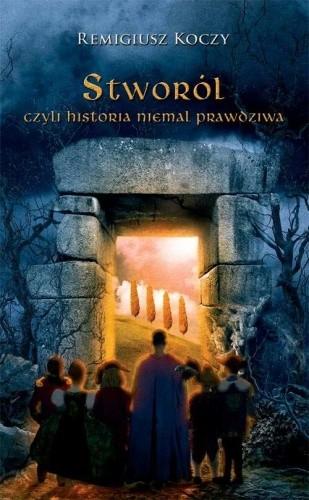 Okładka książki Stworól, czyli historia niemal prawdziwa