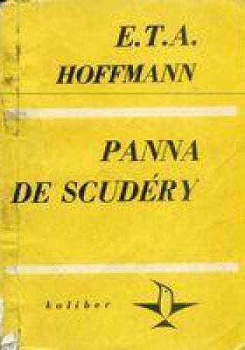 Okładka książki Panna De Scudéry. Opowiadanie z czasów Ludwika XIV