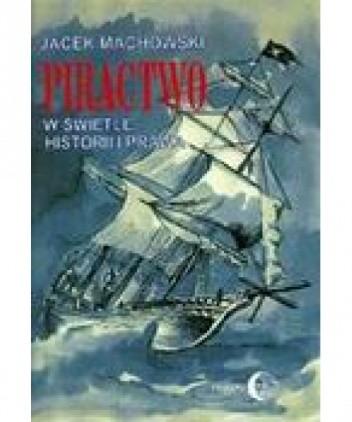 Okładka książki Piractwo w świetle historii i prawa
