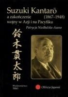 Suzuki Kantarō (1867–1948)  a zakończenie wojny w Azji i na Pacyfiku