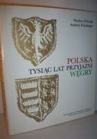 Polska-Węgry, tysiąc lat przyjaźni