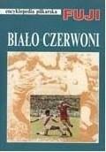 Okładka książki Encyklopedia piłkarska FUJI Biało-Czerwoni (tom 2)