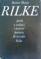 Pieśń o miłości i śmierci korneta Krzysztofa Rilke