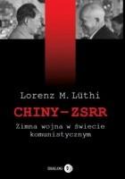 Chiny - ZSRR. Zimna wojna w świecie komunistycznym