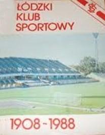 Okładka książki Łódzki Klub Sportowy 1908-1988