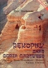 Okładka książki Rękopisy znad Morza Martwego. Qumran - Wadi Murabba'at - Masada - Nachal Chewer