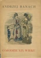 O modzie XIX wieku