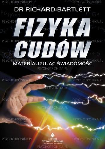 Okładka książki Fizyka cudów - materializując świadomość
