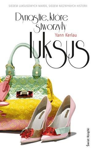 Okładka książki Dynastie, które stworzyły luksus