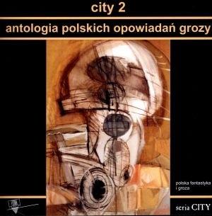 Okładka książki City 2. Antologia polskich opowiadań grozy