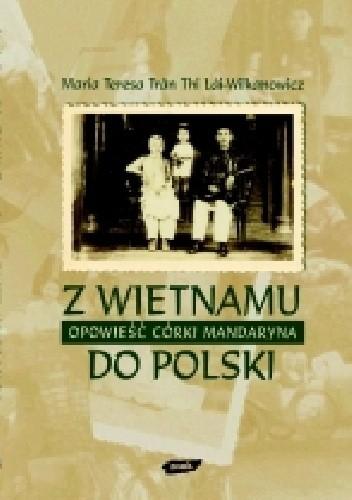 Okładka książki Z Wietnamu do Polski. Opowieść córki mandaryna