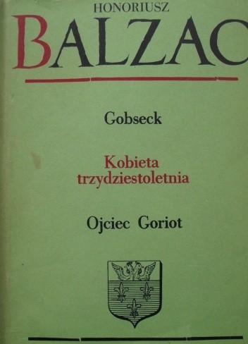 Okładka książki Komedia ludzka t. V Gobseck. Kobieta trzydziestoletnia. Ojciec Goriot