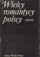 Wielcy romantycy polscy