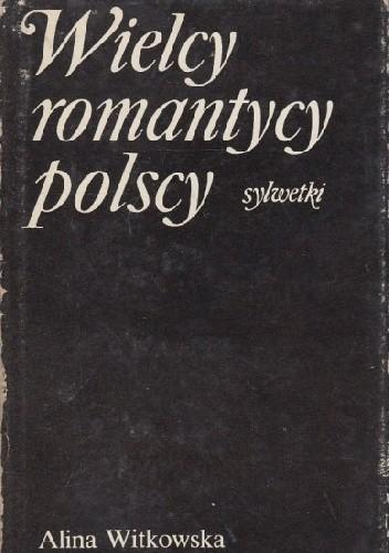 Okładka książki Wielcy romantycy polscy