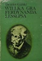 Wielka gra Ferdynanda Lessepsa