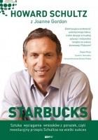 Starbucks. Sztuka wyciągania wniosków z porażek, czyli rewolucyjny przepis Schultza na wielki sukces