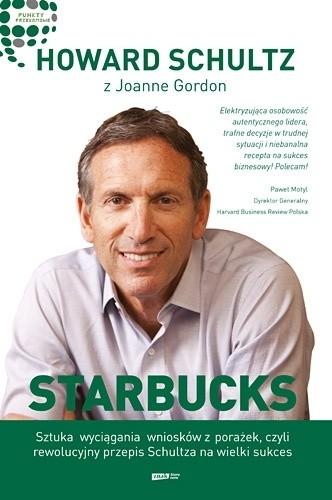 Okładka książki Starbucks. Sztuka wyciągania wniosków z porażek, czyli rewolucyjny przepis Schultza na wielki sukces