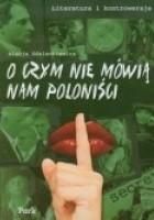 O czym nie mówią nam poloniści