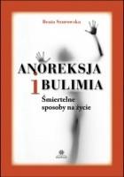 Anoreksja i bulimia. Śmiertelne sposoby na życie