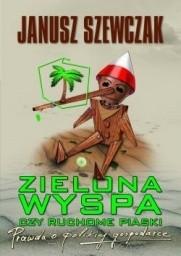 Okładka książki Zielona wyspa czy ruchome piaski. Prawda o polskiej gospodarce